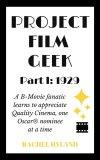 Project Film Geek Part I: 1929