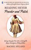 Reading Heyer: Powder and Patch - Coming 2019
